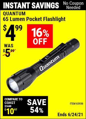 Buy the QUANTUM 65 Lumen Pocket Flashlight (Item 63936) for $4.99, valid through 6/24/2021.