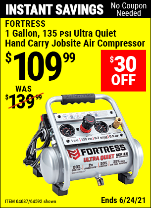 Buy the FORTRESS 1 Gallon 0.5 HP 135 PSI Ultra Quiet Oil-Free Professional Air Compressor (Item 64592/64687) for $109.99, valid through 6/24/2021.