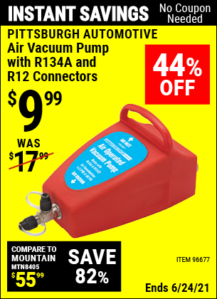 Buy the PITTSBURGH AUTOMOTIVE Air Vacuum Pump with R134A and R12 Connectors (Item 96677) for $9.99, valid through 6/24/2021.
