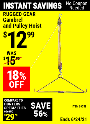 Buy the RUGGED GEAR Gambrel and Pulley Hoist (Item 99758) for $12.99, valid through 6/24/2021.