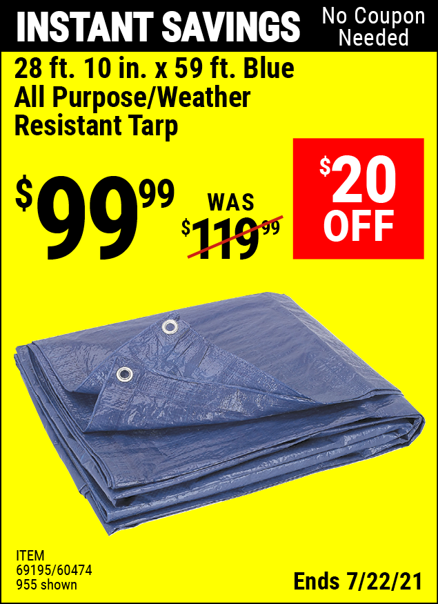 Buy the HFT 28 ft. 10 in. x 59 ft. Blue All Purpose/Weather Resistant Tarp (Item 00955/69195/60474) for $99.99, valid through 7/22/2021.