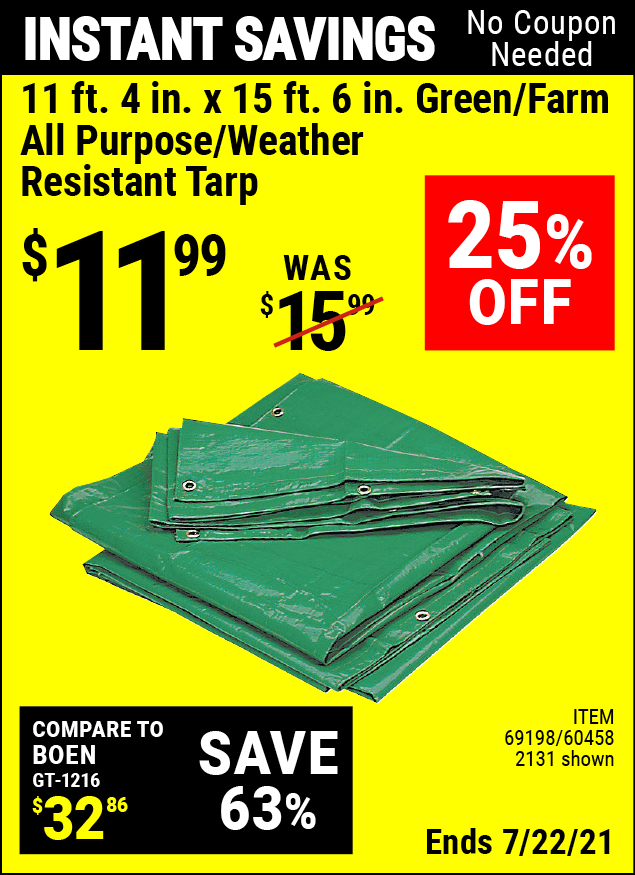 Buy the HFT 11 ft. 4 in. x 15 ft. 6 in. Green/Farm All Purpose/Weather Resistant Tarp (Item 02131/69198/60458) for $11.99, valid through 7/22/2021.