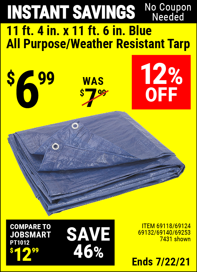 Buy the HFT 11 ft. 4 in. x 11 ft. 6 in. Blue All Purpose/Weather Resistant Tarp (Item 07431/69118/69124/69132/69140/69253) for $6.99, valid through 7/22/2021.