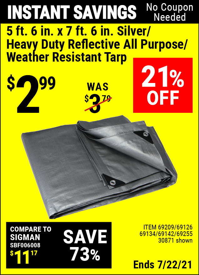 Buy the HFT 5 ft. 6 in. x 7 ft. 6 in. Silver/Heavy Duty Reflective All Purpose/Weather Resistant Tarp (Item 30871/69209/69126/69134/69142/69255) for $2.99, valid through 7/22/2021.