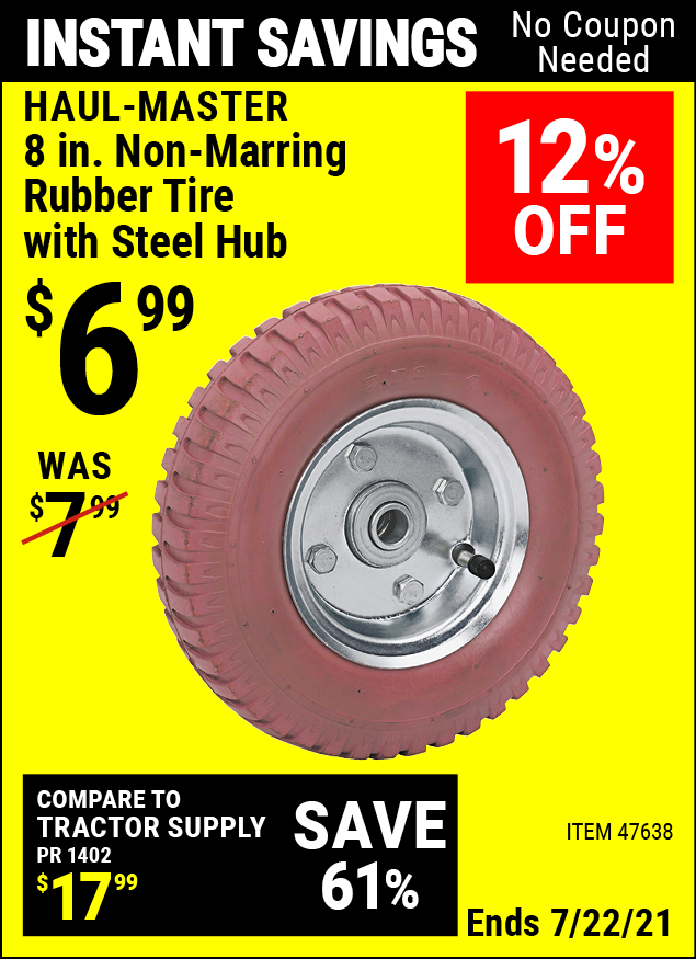 Buy the HAUL-MASTER 8 in. Non-Marring Rubber Tire with Steel Hub (Item 47638) for $6.99, valid through 7/22/2021.