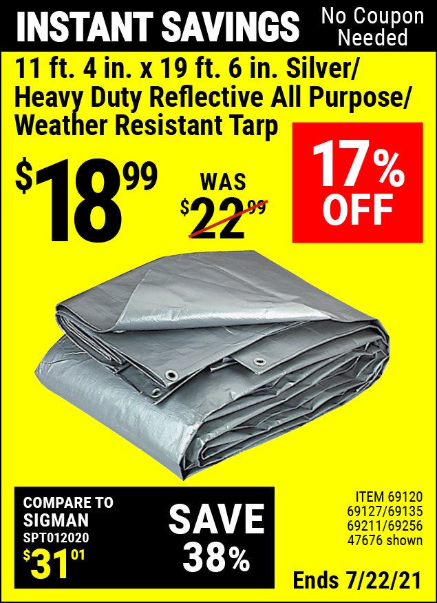 Buy the HFT 11 ft. 4 in. x 18 ft. 6 in. Silver/Heavy Duty Reflective All Purpose/Weather Resistant Tarp (Item 47676/69120/69127/69135/69211/69256) for $18.99, valid through 7/22/2021.