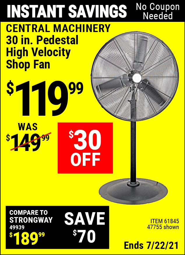 Buy the CENTRAL MACHINERY 30 In. Pedestal High Velocity Shop Fan (Item 47755/61845) for $119.99, valid through 7/22/2021.