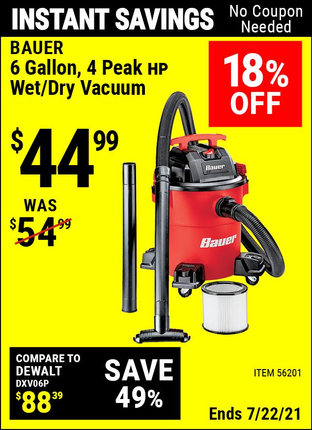 Buy the BAUER 6 Gallon 4 Peak Horsepower Wet/Dry Vacuum (Item 56201) for $44.99, valid through 7/22/2021.