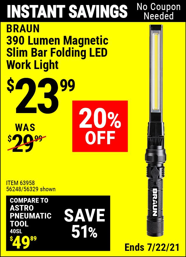 Buy the BRAUN 390 Lumen Magnetic Slim Bar Folding LED Work Light (Item 56329/63958/56248) for $23.99, valid through 7/22/2021.