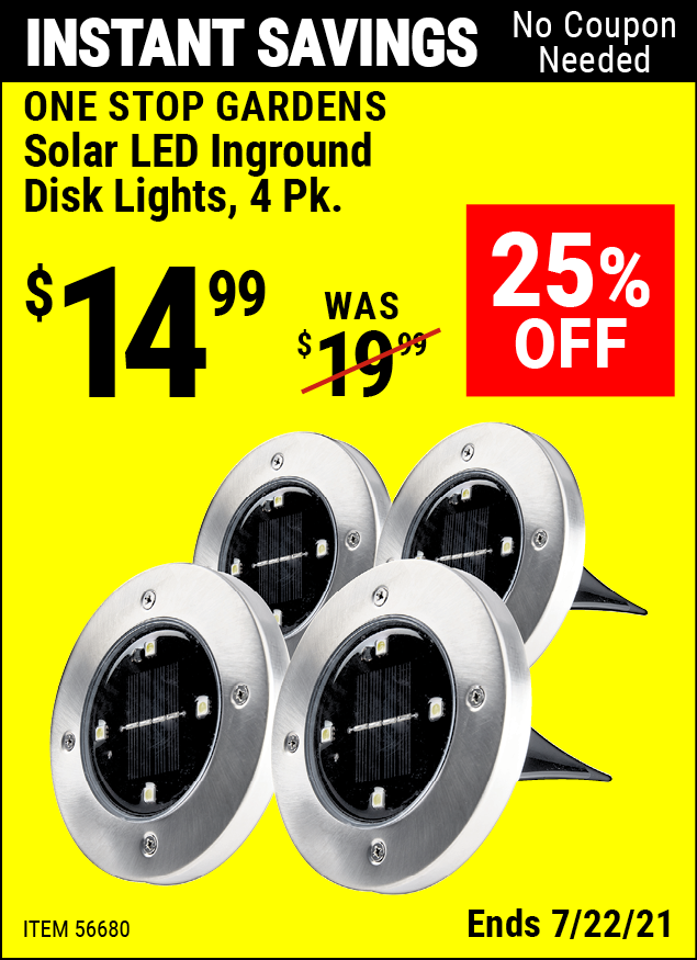 Buy the ONE STOP GARDENS Inground Solar Disk Lights, 4 Pc. (Item 56680) for $14.99, valid through 7/22/2021.