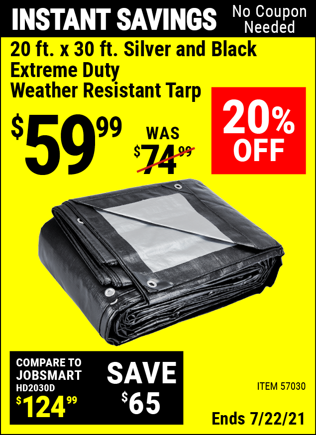 Buy the HFT 20 Ft. X 30 Ft. Silver & Black Extreme Duty Weather Resistant Tarp (Item 57030) for $59.99, valid through 7/22/2021.
