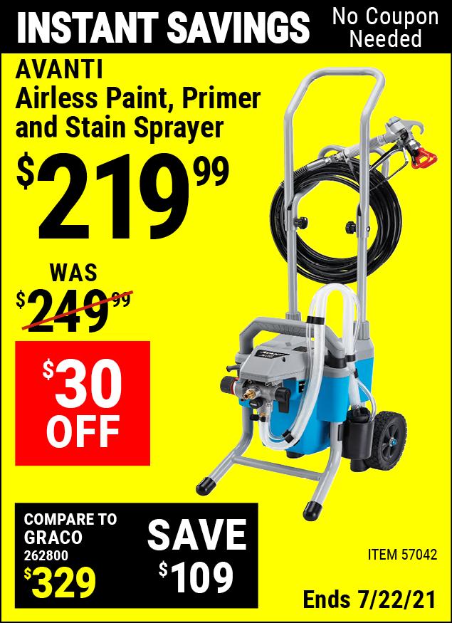 Buy the AVANTI Airless Paint, Primer & Stain Sprayer Kit (Item 57042) for $219.99, valid through 7/22/2021.