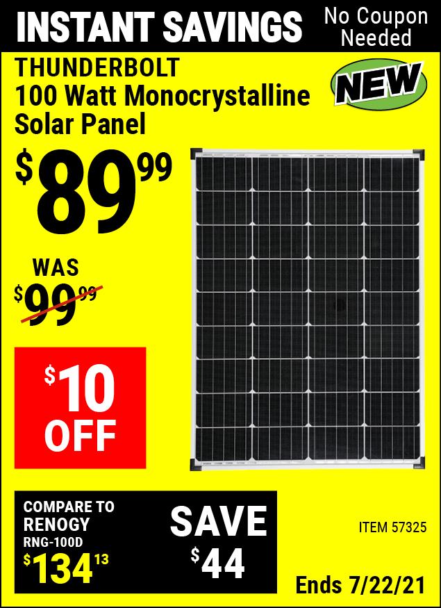 Buy the THUNDERBOLT 100 Watt Monocrystalline Solar Panel (Item 57325) for $89.99, valid through 7/22/2021.