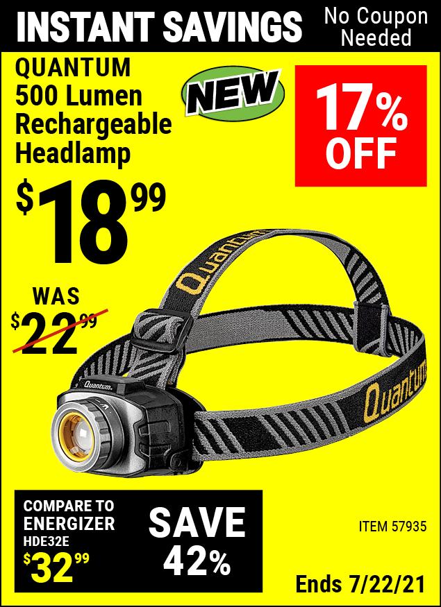 Buy the QUANTUM 500 Lumen Rechargeable Headlamp (Item 57935) for $18.99, valid through 7/22/2021.
