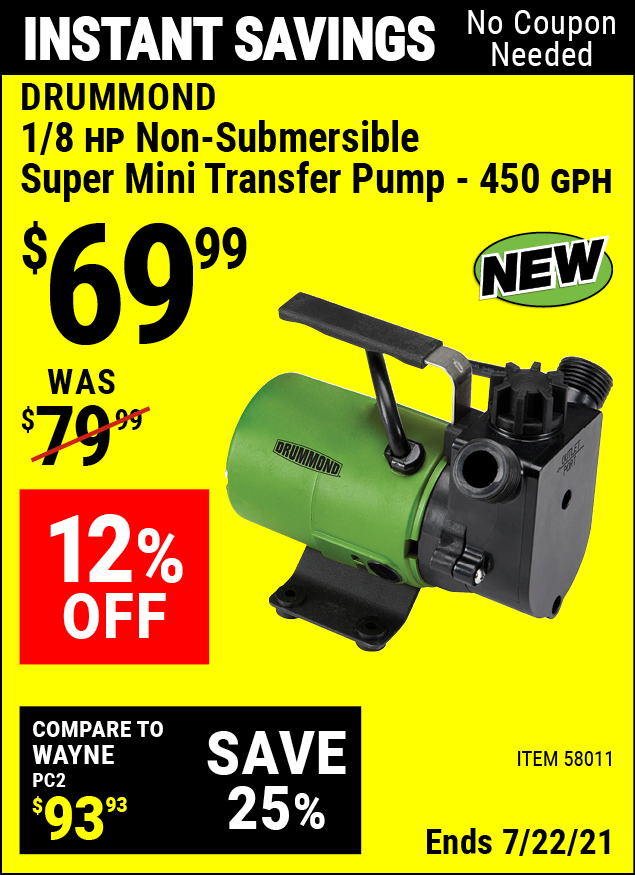 Buy the DRUMMOND 1/8 HP Non-Submersible Super Mini Transfer Pump 450 GPH (Item 58011) for $69.99, valid through 7/22/2021.