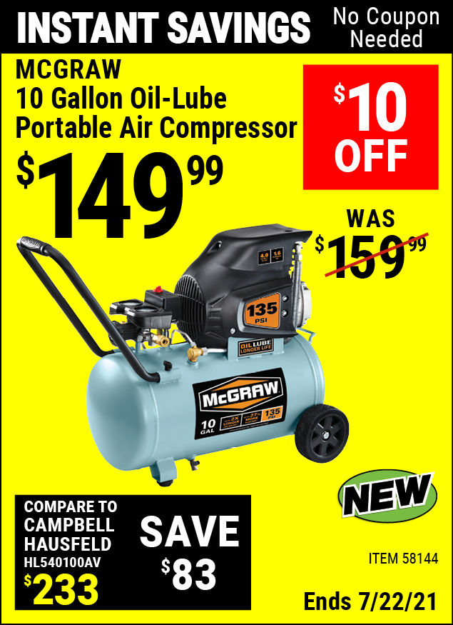 Buy the MCGRAW 10 Gallon Oil-Lube Portable Air Compressor (Item 58144) for $149.99, valid through 7/22/2021.