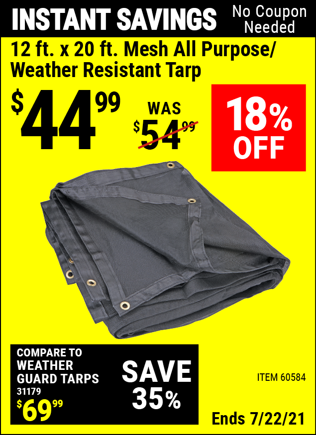 Buy the HFT 12 ft. x 19 ft. 6 in. Mesh All Purpose/Weather Resistant Tarp (Item 60584) for $44.99, valid through 7/22/2021.