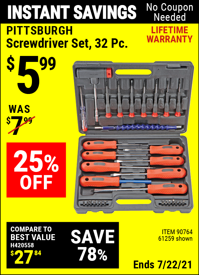 Buy the PITTSBURGH Screwdriver Set 32 Pc. (Item 61259/90764) for $5.99, valid through 7/22/2021.
