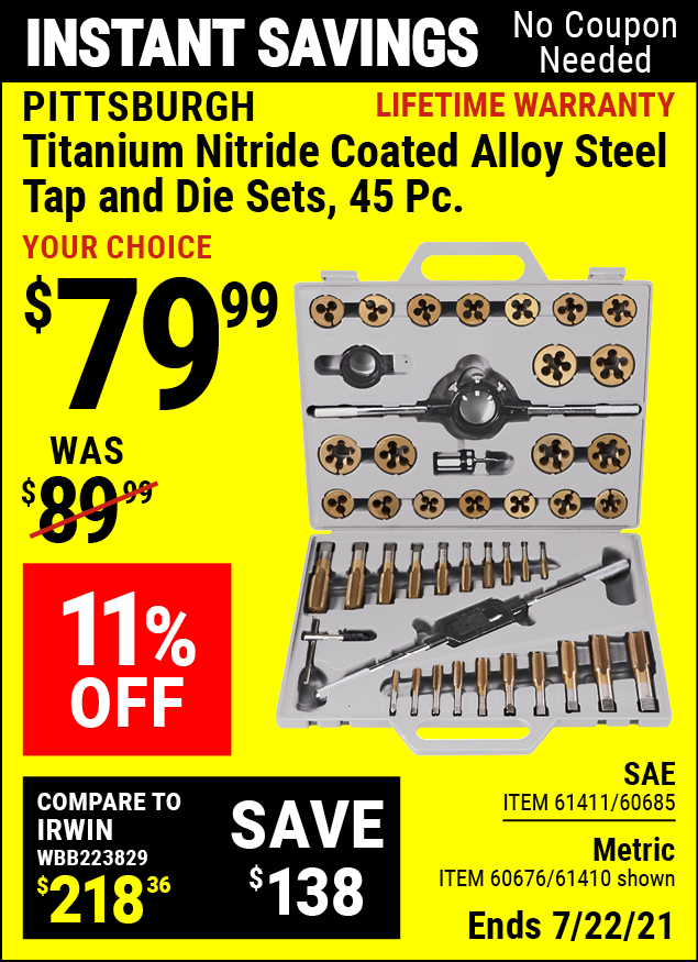 Buy the PITTSBURGH Titanium Nitride Coated Alloy Steel Metric Tap & Die Set 45 Pc. (Item 61410/60676) for $79.99, valid through 7/22/2021.