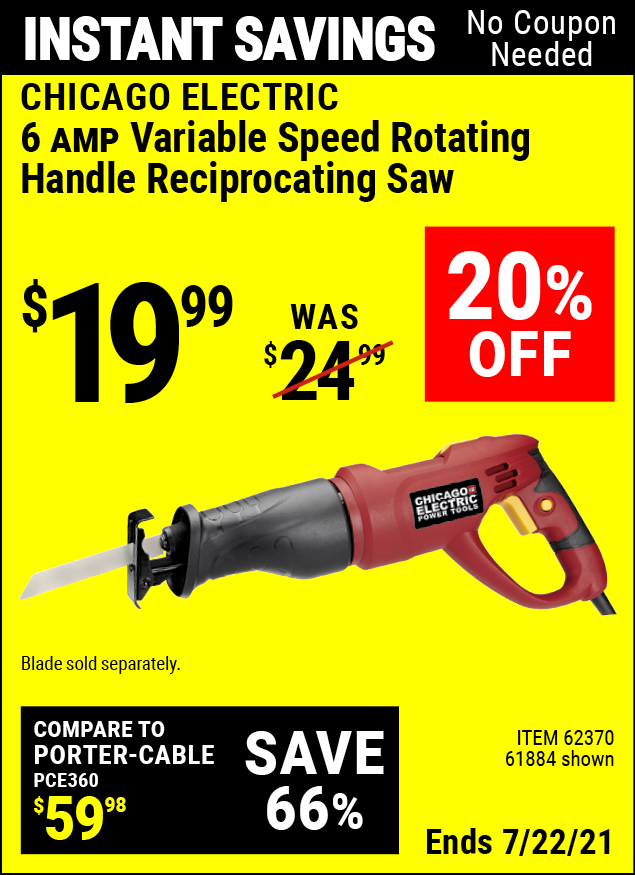 Buy the CHICAGO ELECTRIC 6 Amp Heavy Duty Variable Speed Rotating Handle Reciprocating Saw (Item 61884/62370) for $19.99, valid through 7/22/2021.