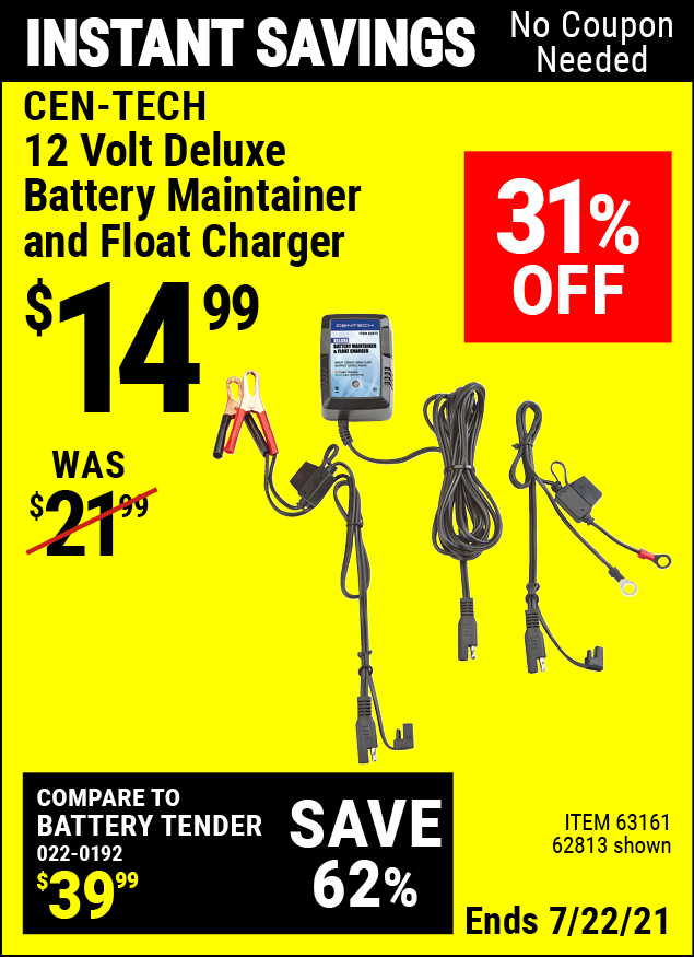 Buy the CEN-TECH 12V Deluxe Battery Maintainer and Float Charger (Item 62813/63161) for $14.99, valid through 7/22/2021.