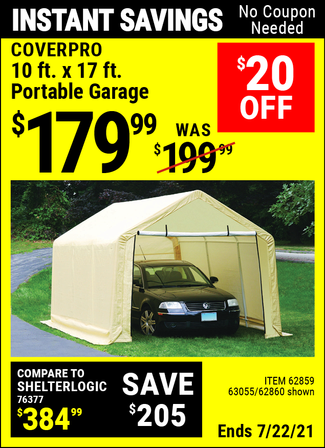 Buy the COVERPRO 10 Ft. X 17 Ft. Portable Garage (Item 62860/62859/63055) for $179.99, valid through 7/22/2021.