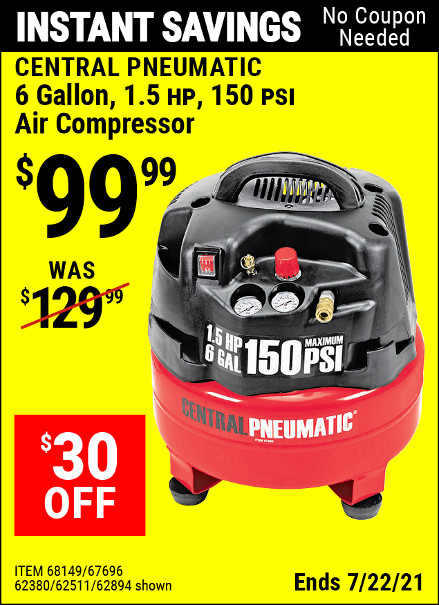 Buy the CENTRAL PNEUMATIC 6 gallon 1.5 HP 150 PSI Professional Air Compressor (Item 62894/67696/62380/62511) for $99.99, valid through 7/22/2021.