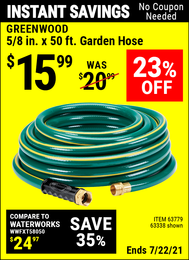 Buy the GREENWOOD 5/8 in. x 50 ft. Heavy Duty Garden Hose (Item 63338/63779) for $15.99, valid through 7/22/2021.