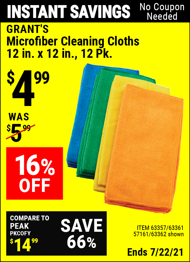 Buy the GRANT'S Microfiber Cleaning Cloth 12 in. x 12 in. 12 Pk. (Item 63362/63357/63361/57161) for $4.99, valid through 7/22/2021.