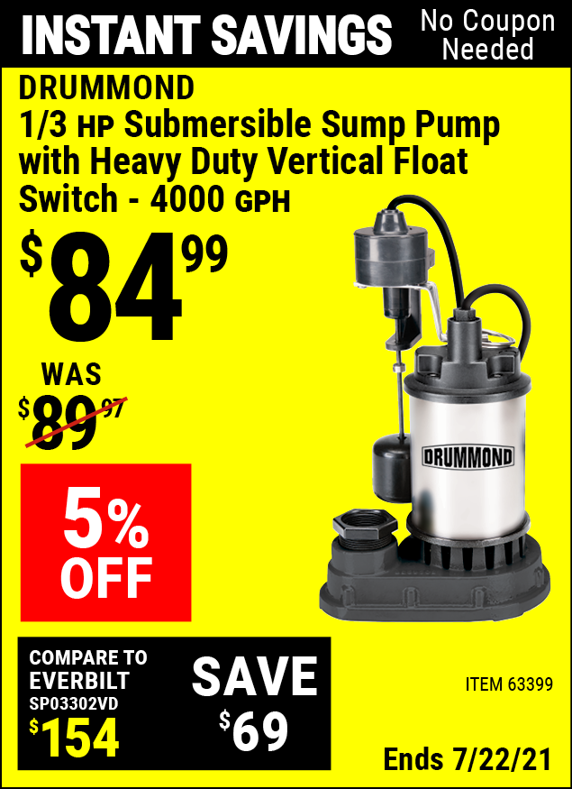 Buy the DRUMMOND 1/3 HP Submersible Sump Pump with Heavy Duty Vertical Float Switch 4000 GPH (Item 63399) for $84.99, valid through 7/22/2021.