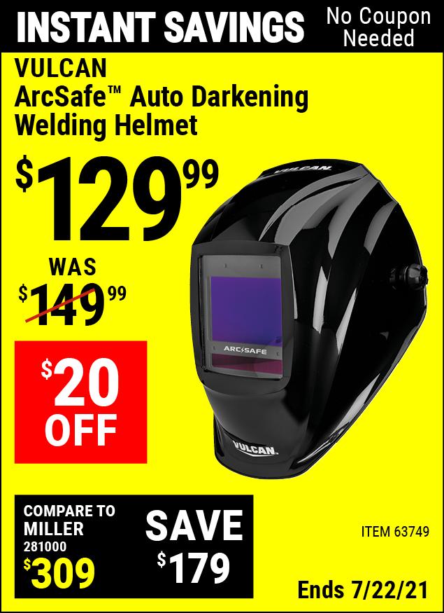 Buy the VULCAN ArcSafe Auto Darkening Welding Helmet (Item 63749) for $129.99, valid through 7/22/2021.