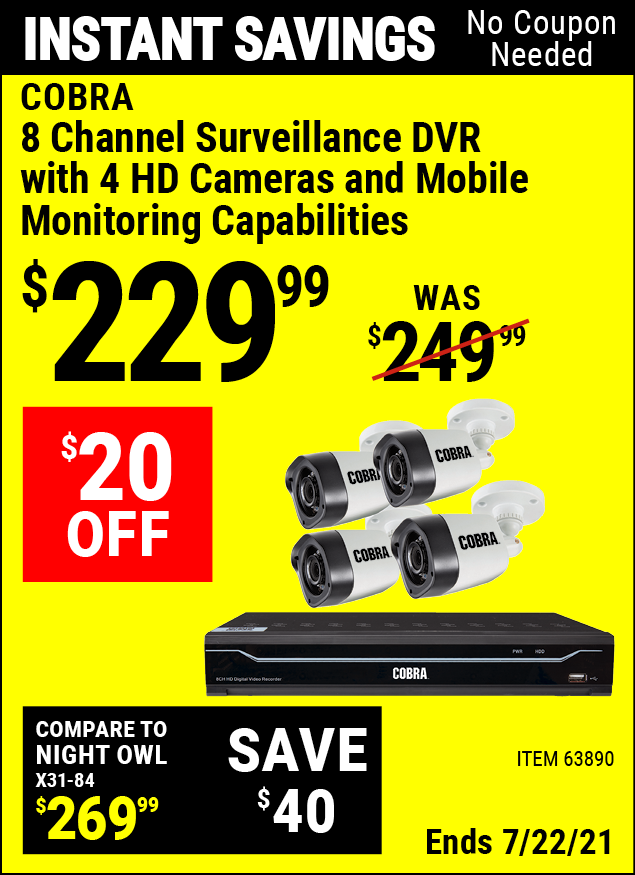 Buy the COBRA 8 Channel Surveillance DVR With 4 HD Cameras (Item 63890) for $229.99, valid through 7/22/2021.