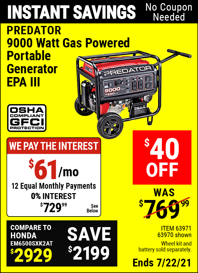 Buy the PREDATOR 9000 Watt Max Starting Extra Long Life Gas Powered Generator (Item 63970/63969/63970/63971) for $729.99, valid through 7/22/2021.