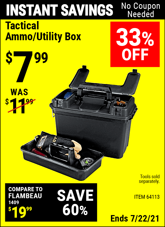 Buy the Tactical Ammo/Utility Box (Item 64113) for $7.99, valid through 7/22/2021.