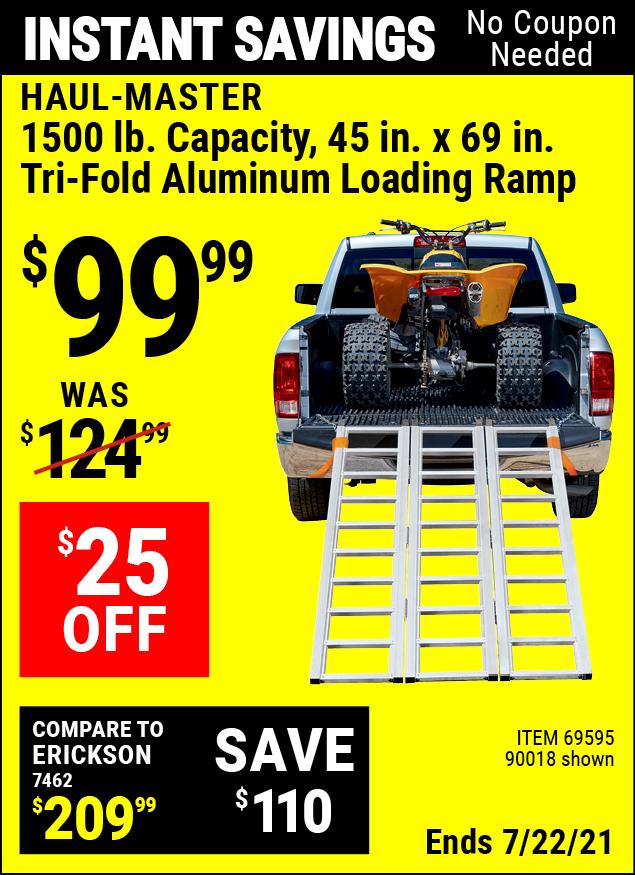 Buy the HAUL-MASTER 1500 lb. Capacity Tri-Fold Aluminum Loading Ramp (Item 90018/69595) for $99.99, valid through 7/22/2021.