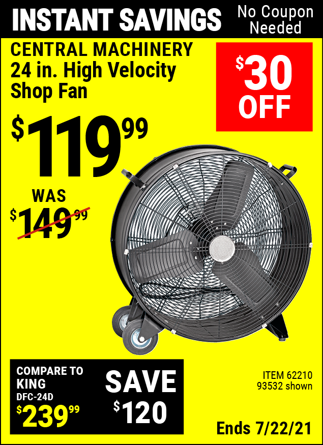 Buy the CENTRAL MACHINERY 24 in. High Velocity Shop Fan (Item 93532/62210) for $119.99, valid through 7/22/2021.
