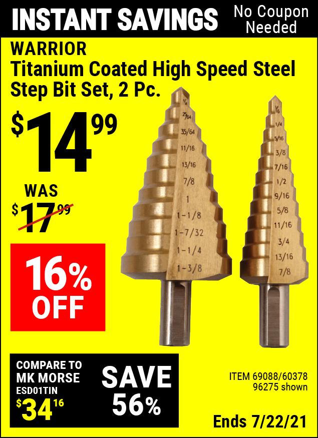 Buy the WARRIOR Titanium Coated High Speed Steel Step Bit Set 2 Pc. (Item 96275/69088/60378) for $14.99, valid through 7/22/2021.